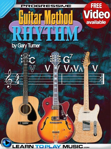 Rhythm Guitar Lessons for Beginners: Teach Yourself How to Play Guitar (Free Video Available) (Progressive Guitar Method)