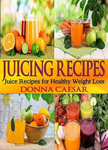 Healthy Juice Recipes - Natural Juicing Recipes for a Healthier You