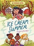Ice Cream Summer (An Orchard Novel)
