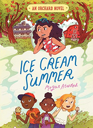 Ice Cream Summer (An Orchard Novel Book 1) by [Atwood, Megan]