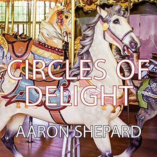 Circles of Delight: Classic Carousels of San - Wa Carousel
