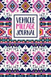 Vehicle Mileage Journal: Premium Trendy Aztec Pattern Cover Design: Auto Mileage Log Book & Journal For Taxes for Small Business Owners, Self ... & Seniors for Relaxation & Stress Relief)