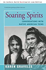 Soaring Spirits: Conversations with Native American Teens Paperback