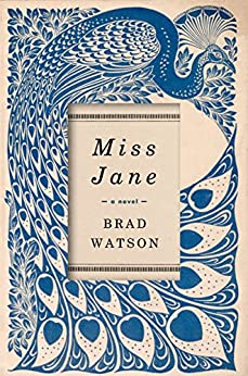 Miss Jane: A Novel by [Watson, Brad]