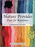 img - for Nature Provides Dyes for Rainbows book / textbook / text book