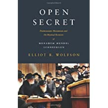 Open Secret: Postmessianic Messianism and the Mystical Revision of Menaḥem Mendel Schneerson
