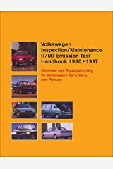 Volkswagen Inspection/Maintenance (I/M) Emission Test Handbook 1980-1997: Overview and Troubleshooting for Volkswagen Cars, Vans, and Pickups (Volkswagen service manuals) (Volkswagen service mannuals) Paperback
