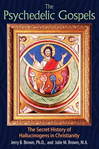 The psychedelic gospels the secret history of hallucinogens in the psychedelic gospels the secret history of hallucinogens in christianity by brown jerry fandeluxe Choice Image