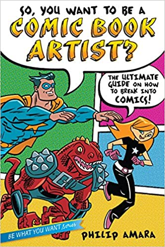 so you want to be a comic book artist the ultimate guide on how