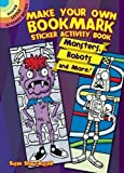 img - for Make Your Own Bookmark Sticker Activity Book: Monsters, Robots and More! book / textbook / text book