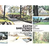Earth Sheltered Homes: Plans and Designs