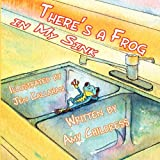 There's a Frog in My Sink, Amy Childress, 1456033050