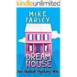 Dream House (Dev Haskell Private Investigator Book 26) (Dev Haskell - Private Investigator)
