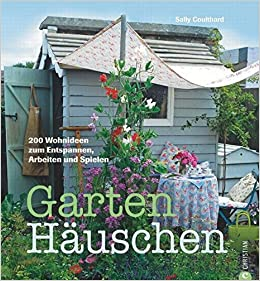 Gartenhauschen Amazon De Coulthard Sally Bucher