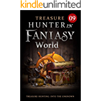 Treasure Hunter in Fantasy World 9: Holy Phoenix (Adventure to be the Strongest LitRPG)