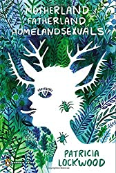 Motherland Fatherland Homelandsexuals (Penguin Poets) by Patricia Lockwood (27-May-2014) Paperback