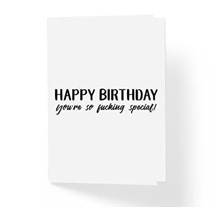 e41092e10d1b2 Sincerely, Not Happy Birthday Greeting Card - Youre So Fuk%cing ...
