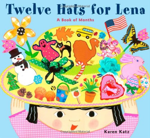 Twelve Hats for Lena : A Book of Months