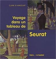 Voyage dans un tableau de Seurat par Claire d'Harcourt