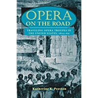 Opera on the Road: Traveling Opera Troupes in the United States, 1825-60