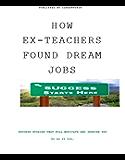 How Ex-teachers Found Dream Jobs