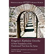 Evagrius's Kephalaia Gnostika: A New Translation of the Unreformed Text from the Syriac (Writings from the Greco-Roman World)