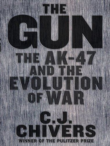 The Gun: The AK-47 and the Evolution of War By C. J. Chivers(A)/Michael Prichard(N) [Audiobook] pdf epub