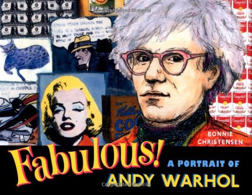 bonnie christensensfabulous a portrait of andy warhol hardcover2011
