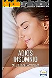 Adios Insomnio: 9 Tips Para Dormir Bien