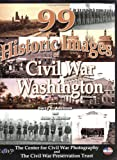 99 Historic Images of Civil War Washington, Garry E. Adelman and John J. Richter, 0978550838