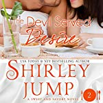 The Devil Served Desire: Sweet and Savory, Book 2 | Shirley Jump