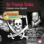 Sir Francis Drake: Freibeuter seiner Majestät(Abenteuer & Wissen)   Robert Steudtner