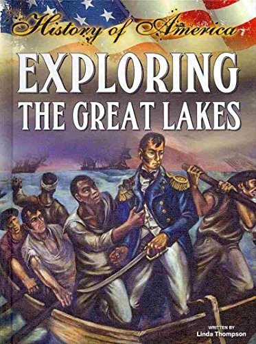 Exploring the Great Lakes (History of America) by Rourke Pub Group