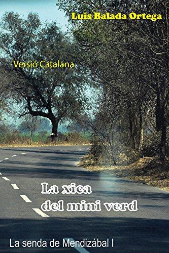 La xica del mini verd (La senda de Mendizábal Book 1) (Catalan Edition