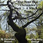 A Witch In Time: The Time Box Chronicles Book 1 | Katherine E. Warner