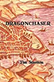 Dragonchaser, Tim Stretton, 1411648102