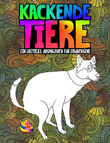 Kackende Tiere: Ein lustiges Ausmalbuch für Erwachsene