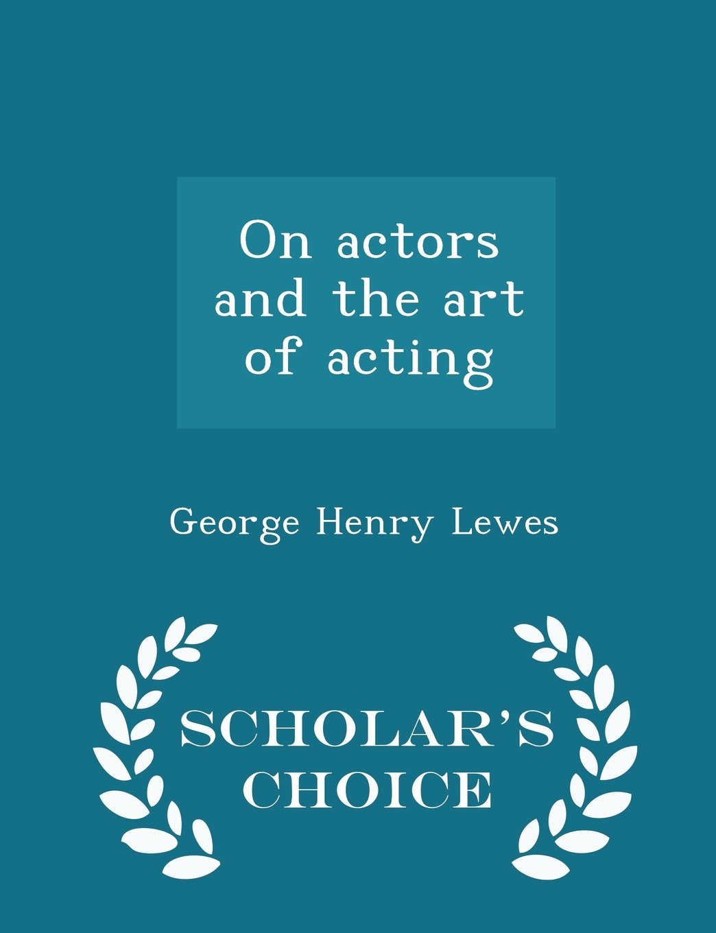Read Online On actors and the art of acting - Scholar's Choice Edition pdf