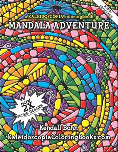 Mandala adventure a kaleidoscopia coloring book kendall bohn august stewart johnston 9781480283442 amazon com books