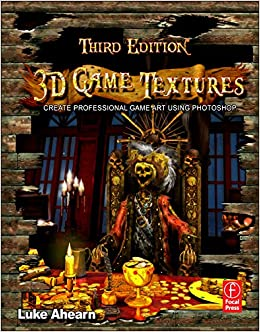 3D Game Textures: Create Professional Game Art Using Photoshop: Luke