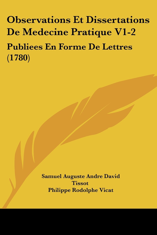 Observations Et Dissertations De Medecine Pratique V1-2: Publiees En Forme De Lettres (1780) pdf epub