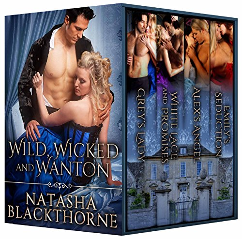 Wild, Wicked and Wanton: A Hot Historical Romance - White Promises Lace