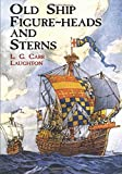 img - for Old Ship Figure-Heads and Sterns (Dover Maritime) by L. G. Carr Laughton (2011-12-08) book / textbook / text book