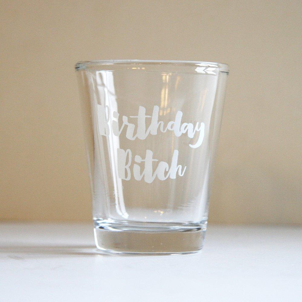 Shot Glass - Birthday B**ch- Birthday Gift/Bachelorette party favor