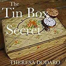 The Tin Box Secret: The Tin Box Trilogy, Book 1 Audiobook by Theresa Dodaro Narrated by Laura Jennings