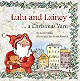 Lulu and Lainey ... a Christmas Yarn (Volume 2)
