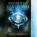 Keepers of the Labyrinth | Erin E. Moulton