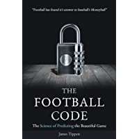 The Football Code: The Science of Predicting the Beautiful Game (English Edition)