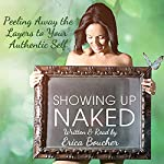 Showing Up Naked | Erica Lee Boucher