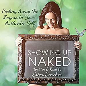 Showing Up Naked Audiobook